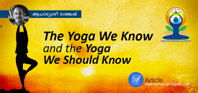 The Yoga We Know and the Yoga We Should Know